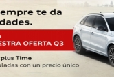 Huelva Wagen mejora su oferta del modelo Q3 con la campaña It´s Audi Selection :plus Time